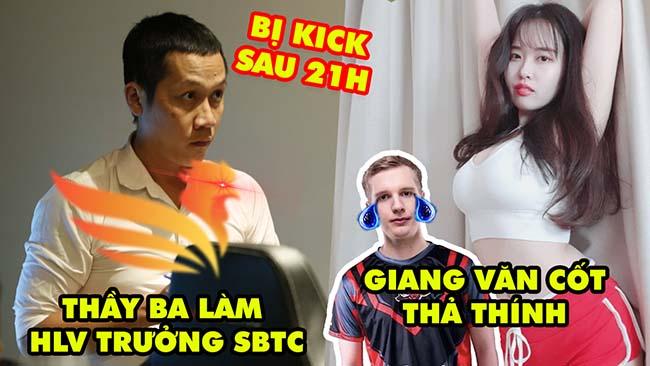 Update LMHT: Thầy Giáo Ba làm HLV trưởng SBTC bị kick sau 21h, Giang Văn Cốt thả thính hotgirl Hàn